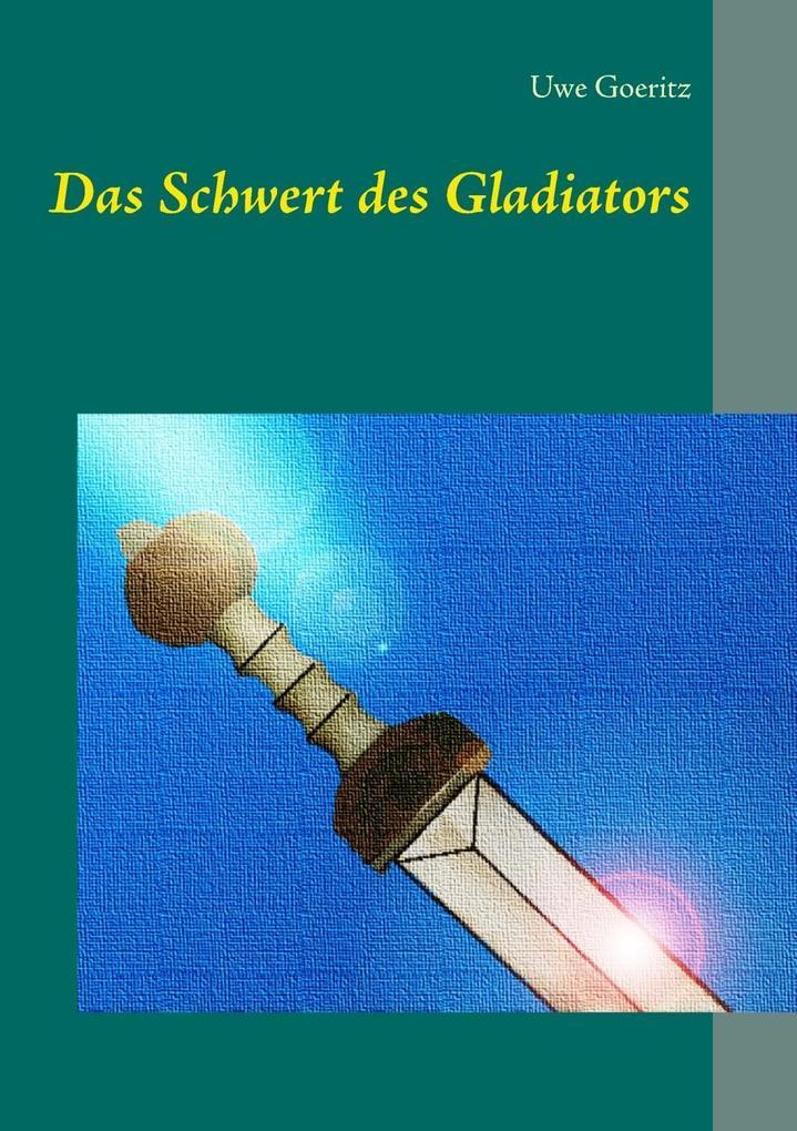 Das Schwert des Gladiators als eBook
