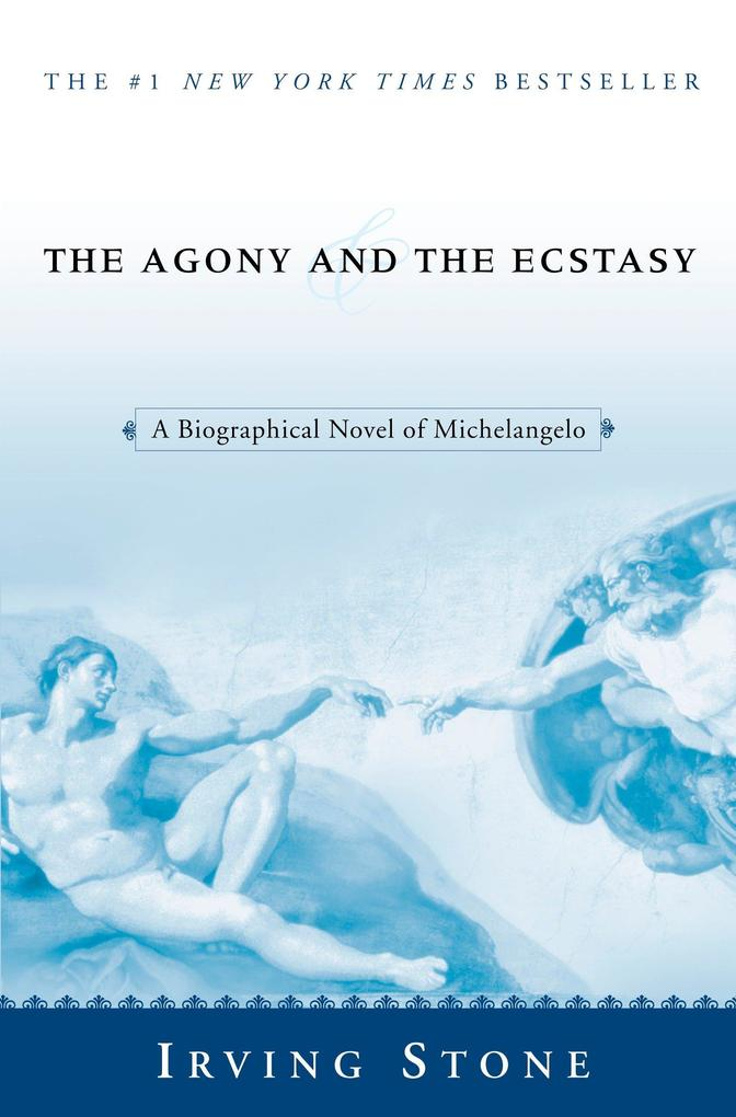 The Agony and the Ecstasy: A Biographical Novel of Michelangelo als Taschenbuch