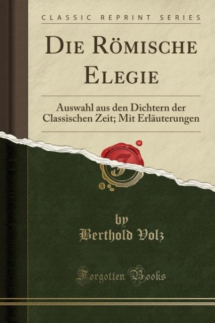 Die Römische Elegie als Taschenbuch von Berthold Volz