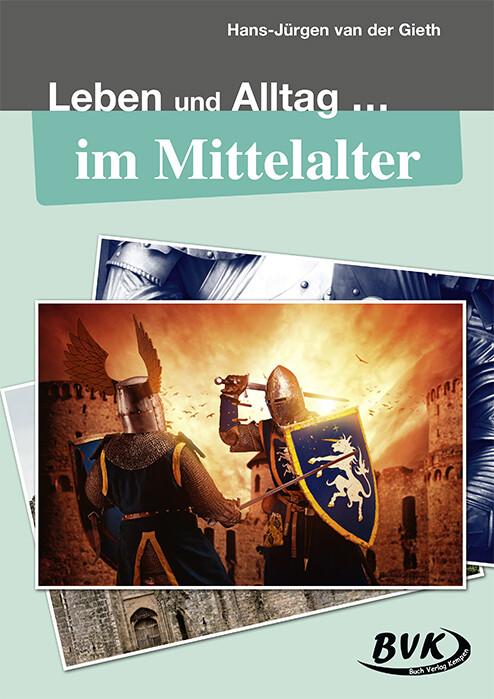 Leben und Alltag im Mittelalter als Buch