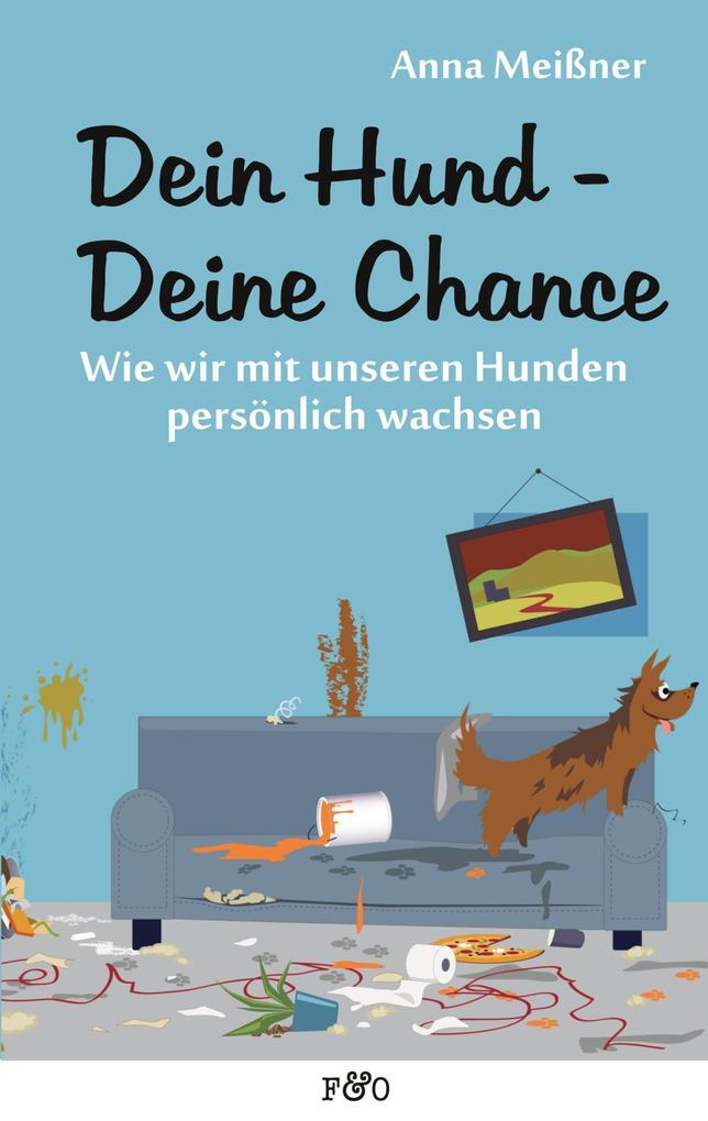 Dein Hund - Deine Chance als eBook