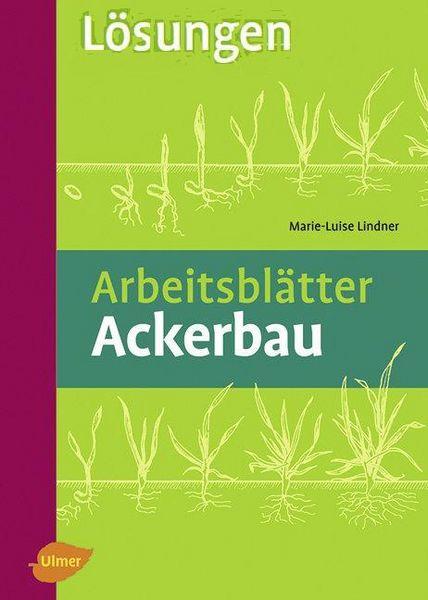 Arbeitsblätter Ackerbau. Lösungen als eBook von...