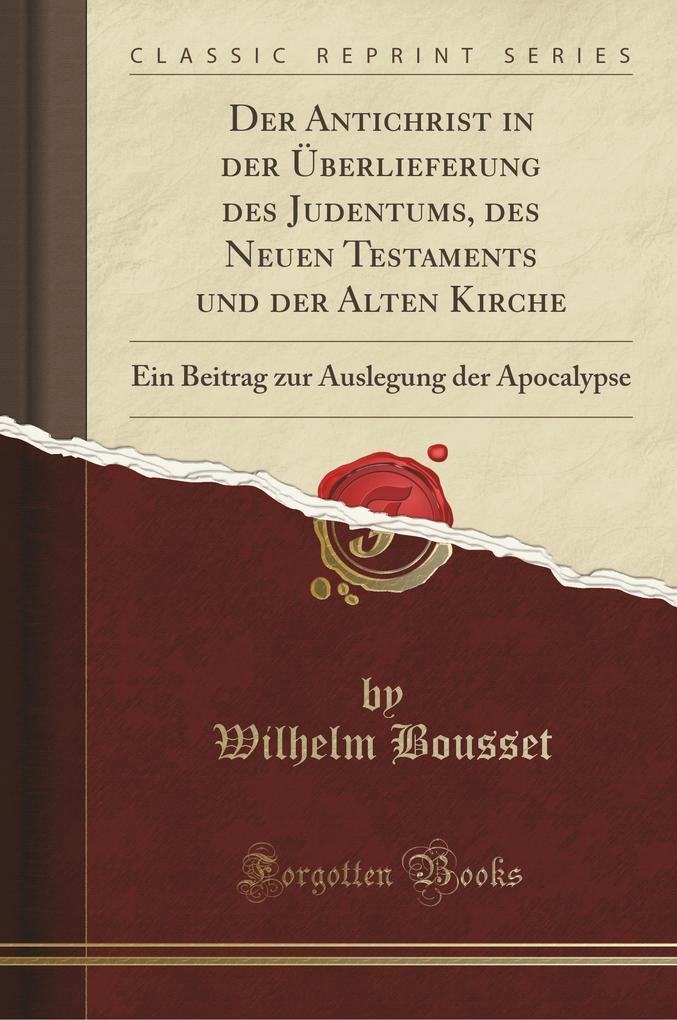 Der Antichrist in der Überlieferung des Judentums, des Neuen Testaments und der Alten Kirche