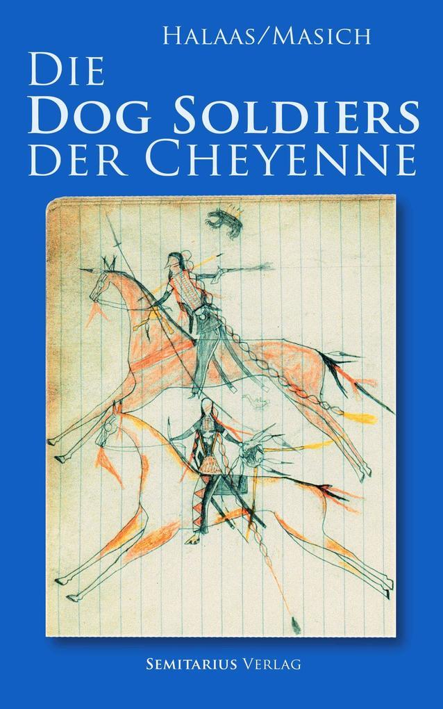Die Dog Soldiers der Cheyenne als eBook