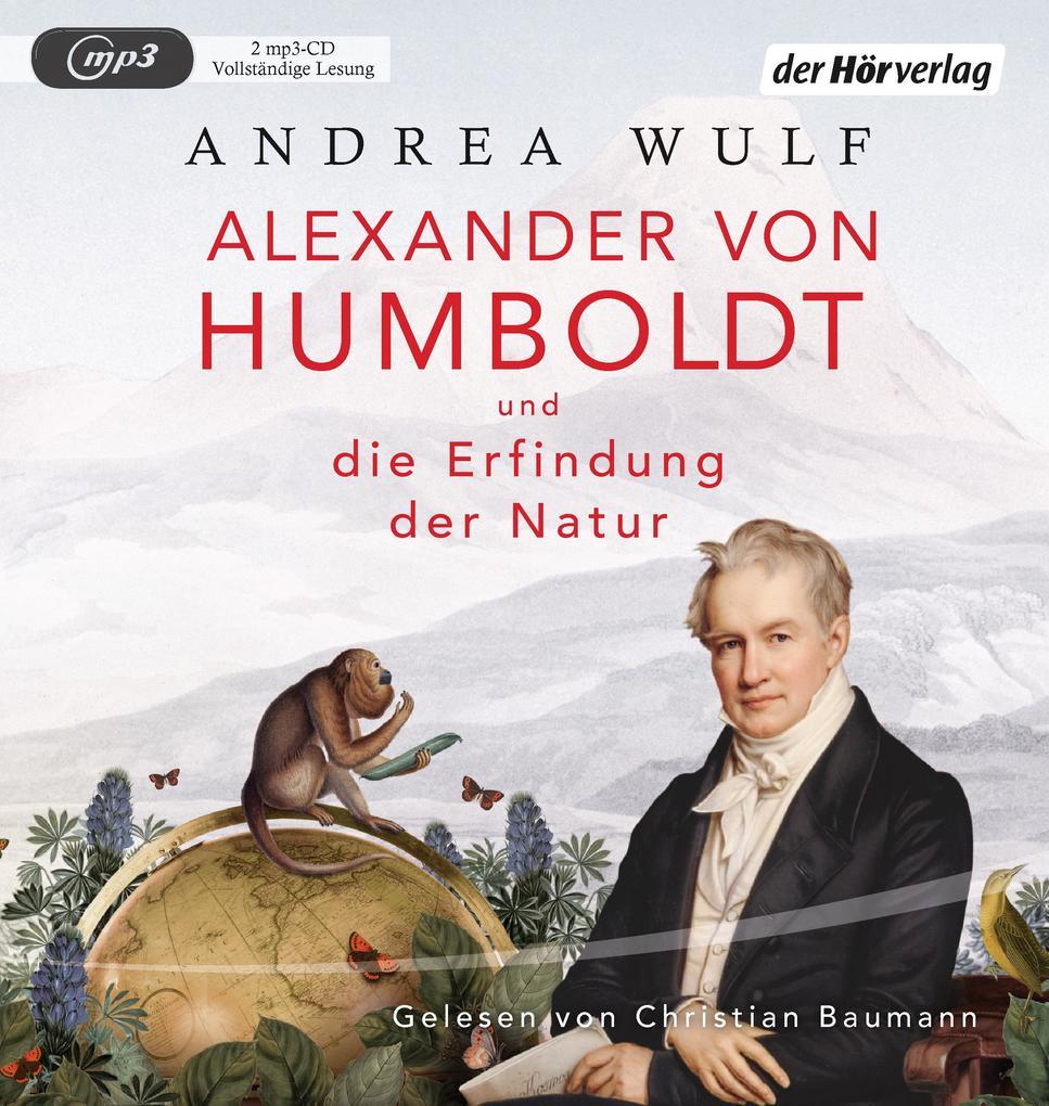 Alexander von Humboldt und die Erfindung der Natur als Hörbuch CD