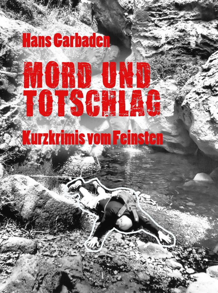 Mord und Totschlag: Kurzkrimis vom Feinsten als eBook