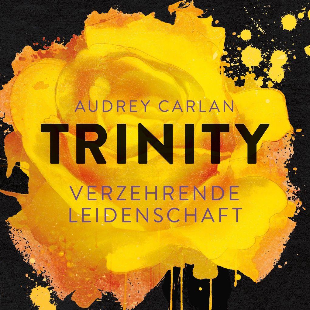 Trinity - Verzehrende Leidenschaft als Hörbuch Download