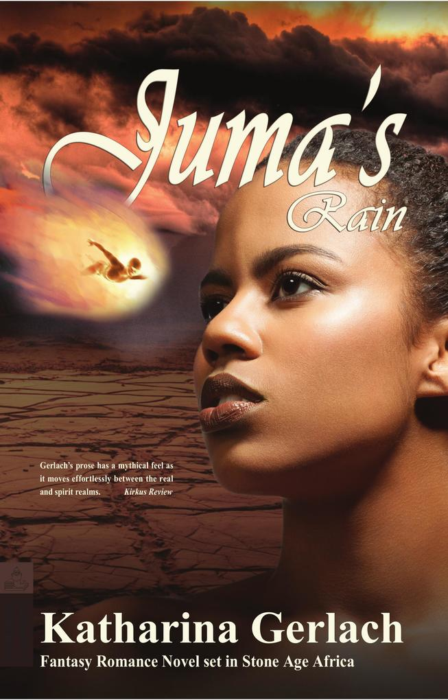 Juma's Rain: A Fantasy Romance novel set in Stone Age Africa als eBook