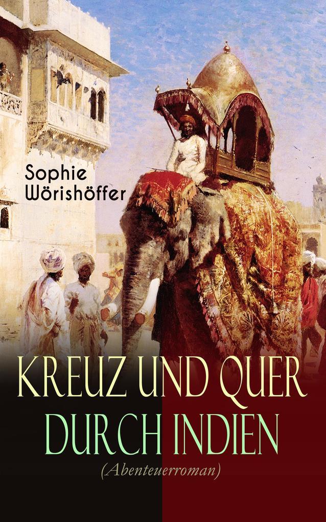 Kreuz und quer durch Indien (Abenteuerroman) als eBook epub