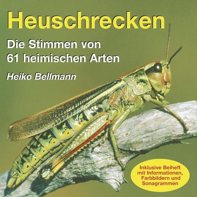 Heuschrecken. CD/Stimmen von 61heim.Arten als Hörbuch CD von Heiko Bellmann
