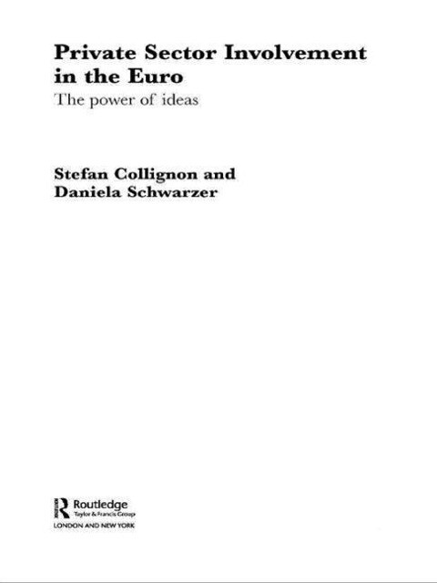 Private Sector Involvement in the Euro: The Power of Ideas als Buch