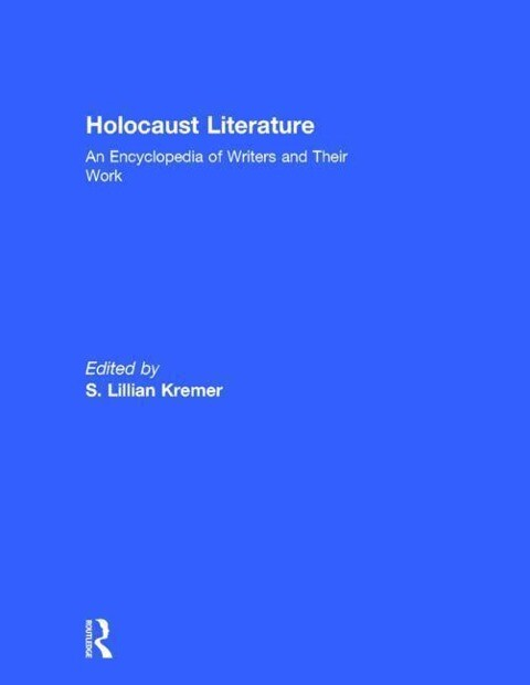 Holocaust Literature: An Encyclopedia of Writers and Their Work als Buch