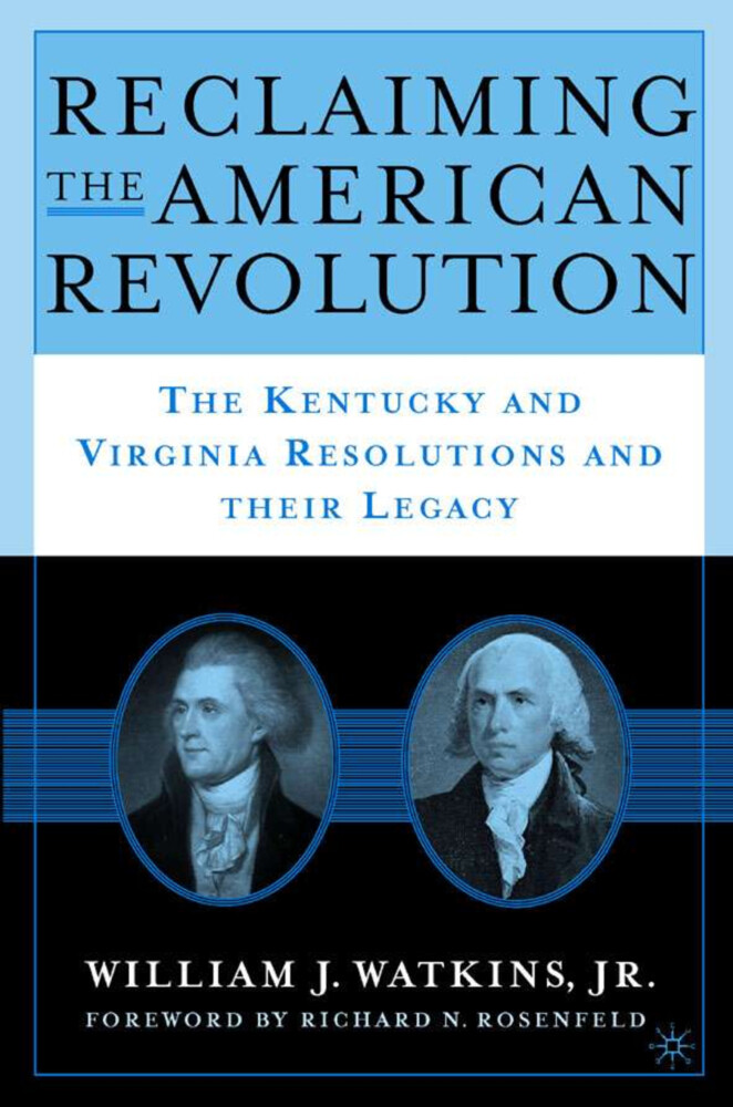 Reclaiming the American Revolution: The Kentucky and Virgina Resolutions and Their Legacy als Buch