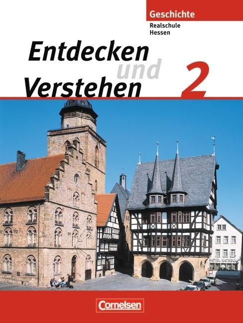 Entdecken und Verstehen 2. Geschichtsbuch für Hessen. Realschulen und Gesamtschulen. Neubearbeitung als Buch