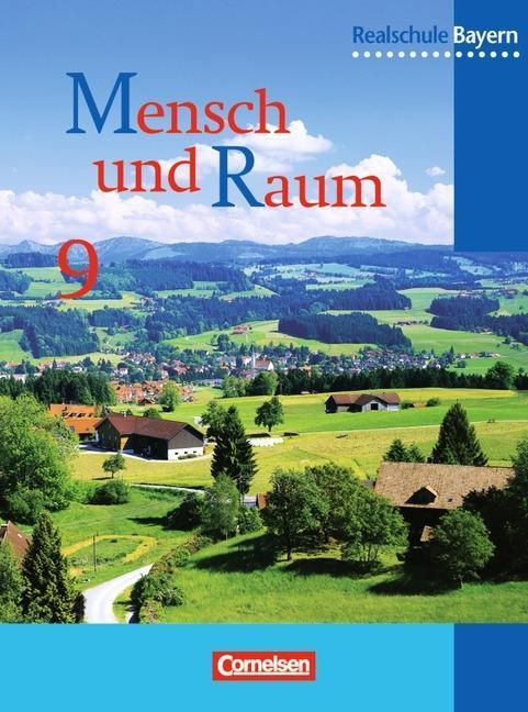 Mensch und Raum. 9. Schülerbuch. Realschule. Bayern. Neubearbeitung als Buch