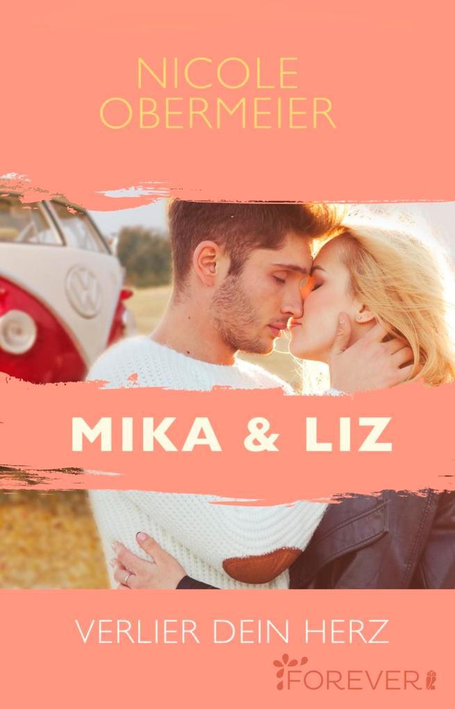 Mika & Liz. Verlier dein Herz als eBook