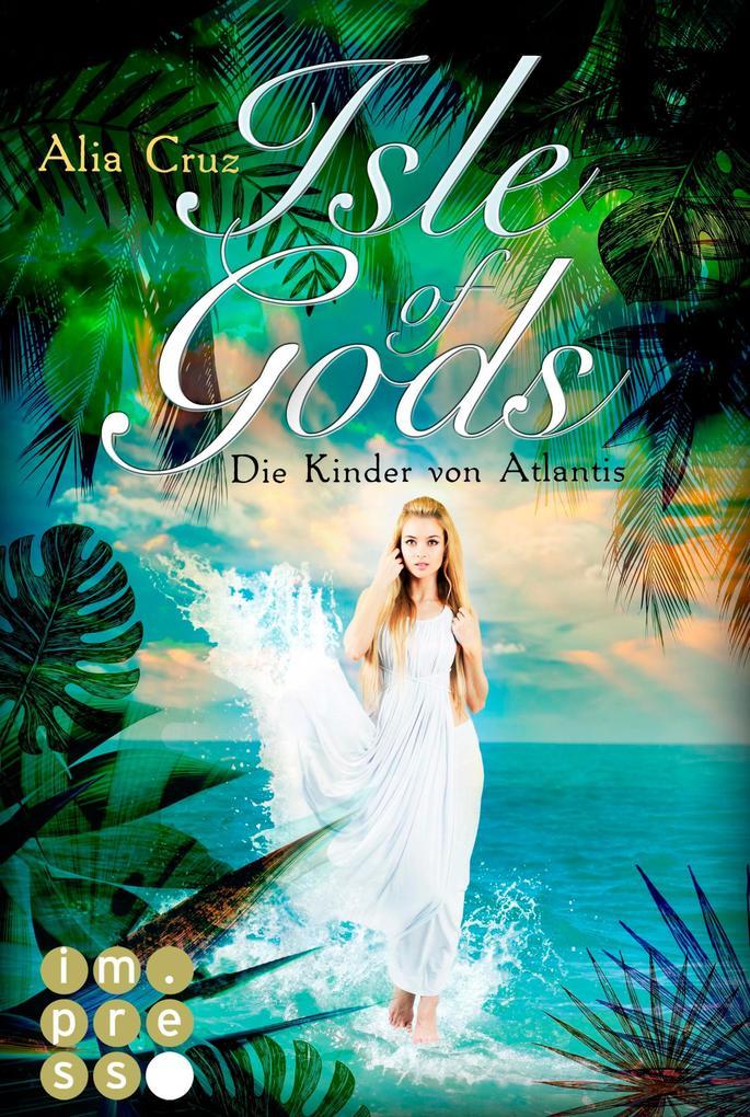 Isle of Gods. Die Kinder von Atlantis als eBook