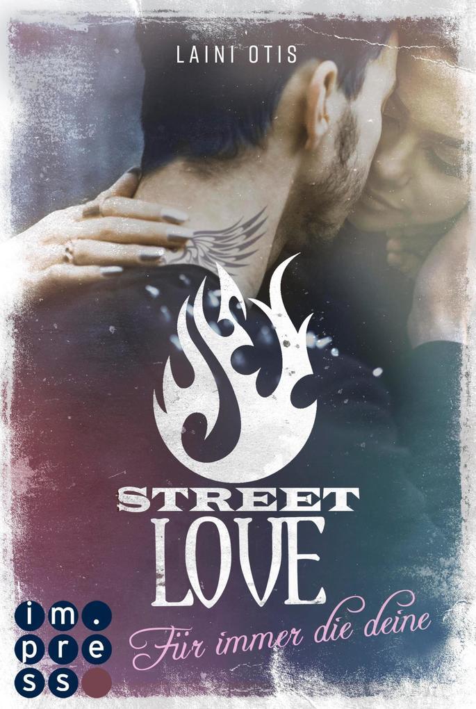 Street Love. Für immer die deine (Street Stories 1) als eBook