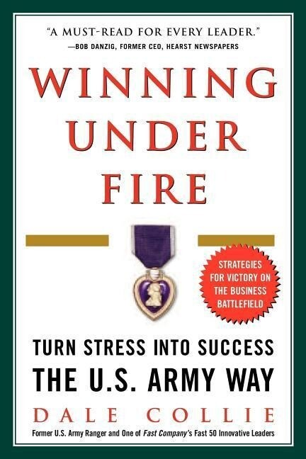 Winning Under Fire: Turn Stress Into Success the U.S. Army Way als Taschenbuch