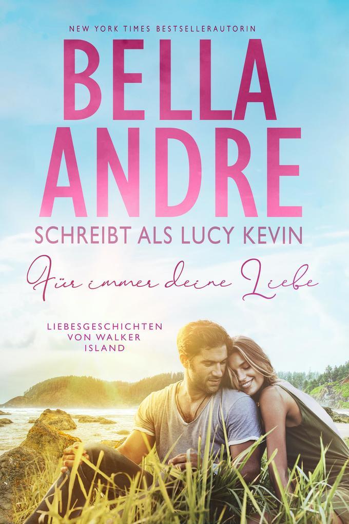 Für immer deine Liebe (Liebesgeschichten von Walker Island, Buch 1) als eBook