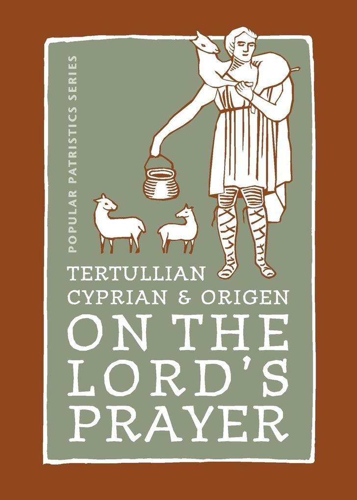 Tertullian, Cyprian and Origen on The Lord's Prayer als Taschenbuch
