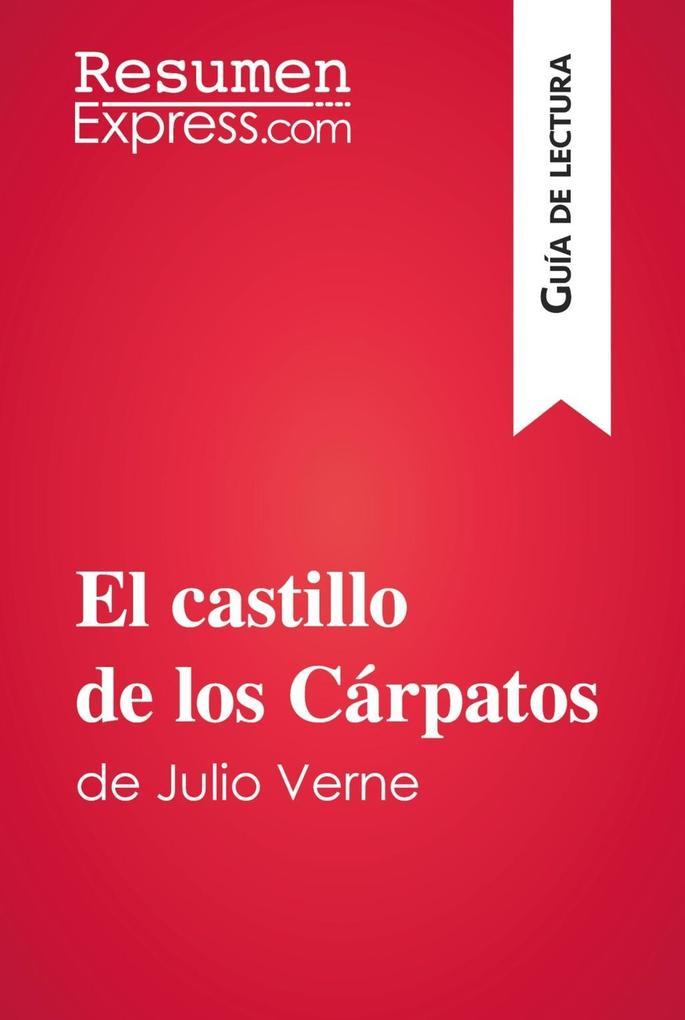 El castillo de los Carpatos de Julio Verne (Guia de lectura) als eBook von ResumenExpress.com - Primento Digital