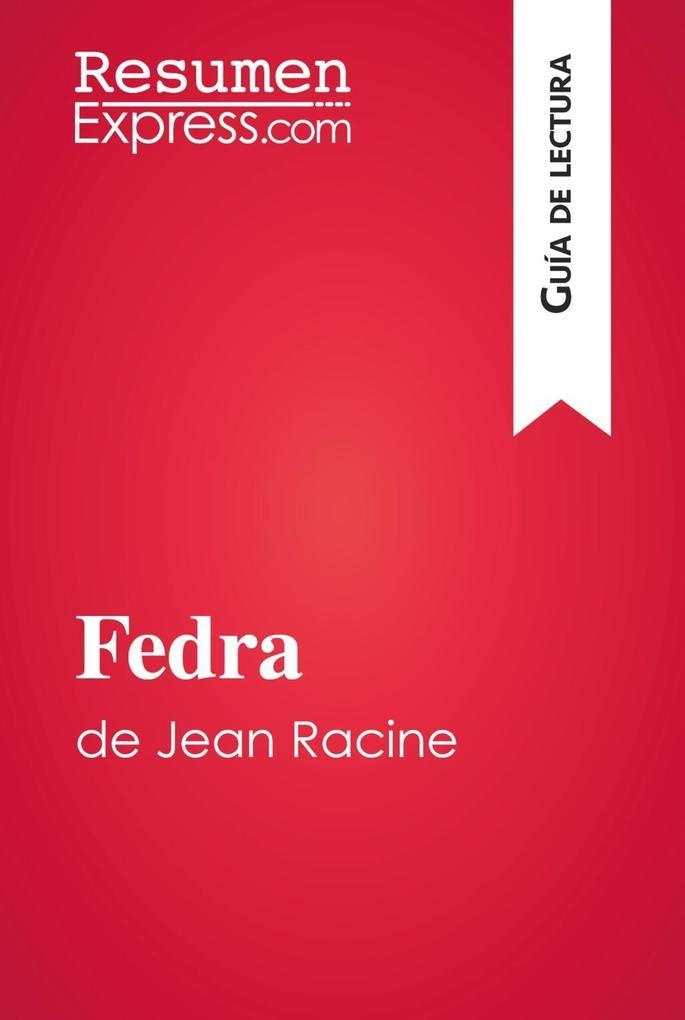 Fedra de Jean Racine (Guia de lectura) als eBook von ResumenExpress.com - Primento Digital