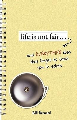 Life Is Not Fair...: And Everything Else They Forget to Teach in School als Taschenbuch