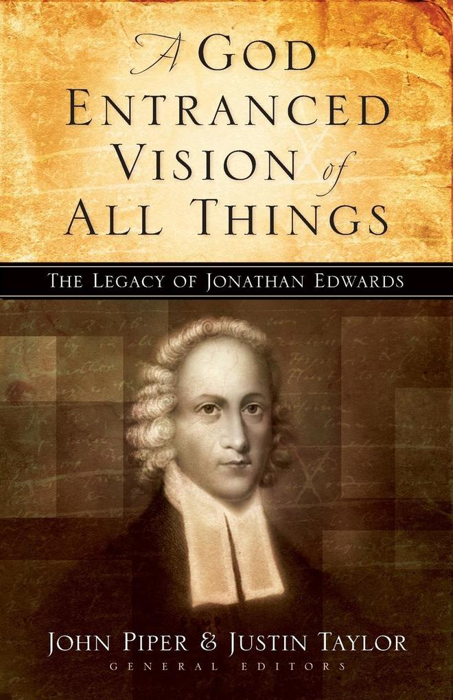 A God Entranced Vision of All Things: The Legacy of Jonathan Edwards als Taschenbuch