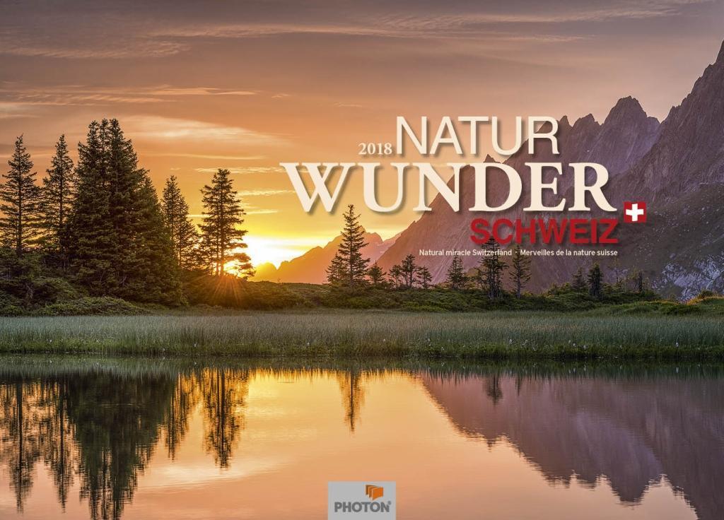Naturwunder Schweiz Kalender 2018 als Kalender