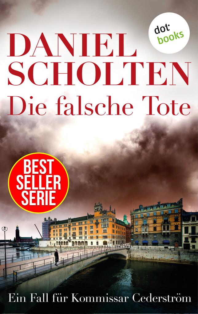 Die falsche Tote - Der zweite Fall für Kommissar Cederström als eBook