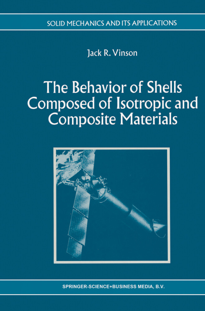 The Behavior of Shells Composed of Isotropic and Composite Materials als Buch (gebunden)