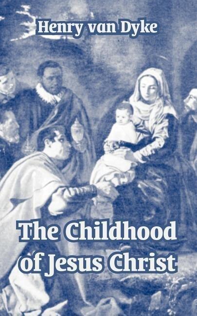 The Childhood of Jesus Christ als Taschenbuch