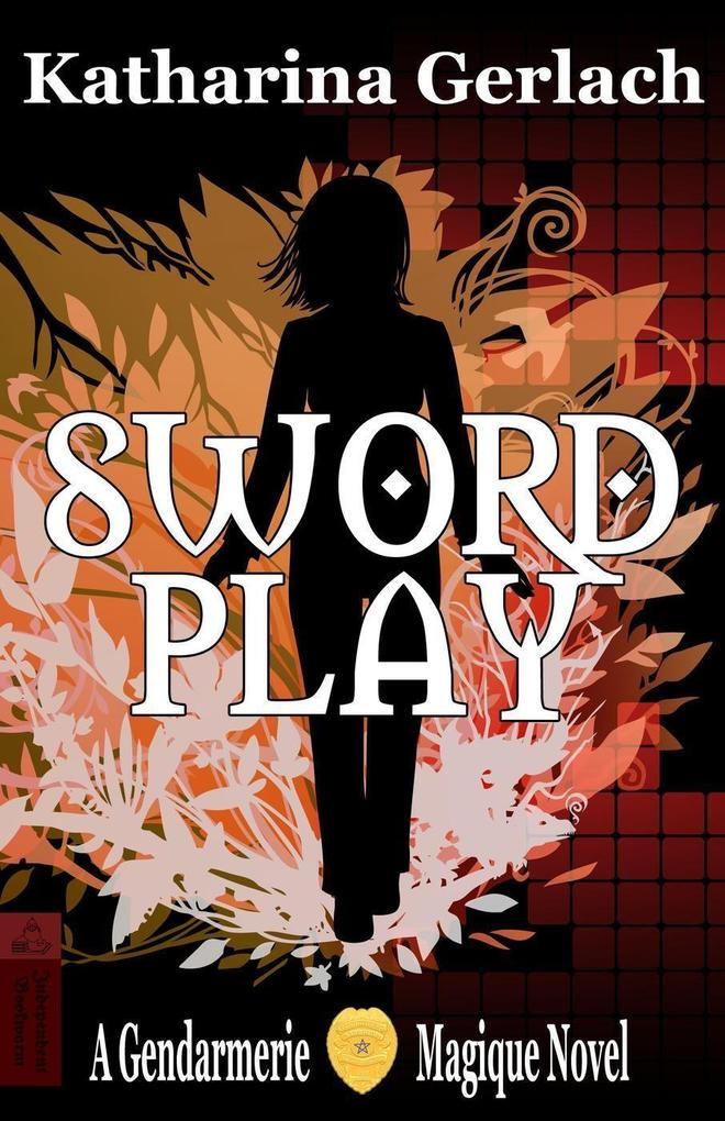 Swordplay: A Gendarmerie Magique Novel als eBook