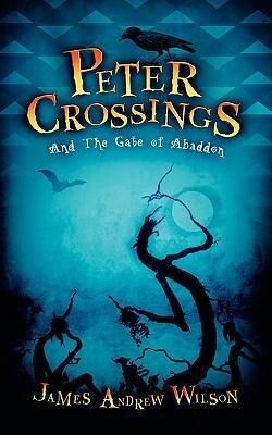 Peter Crossings and the Gate of Abaddon als Taschenbuch