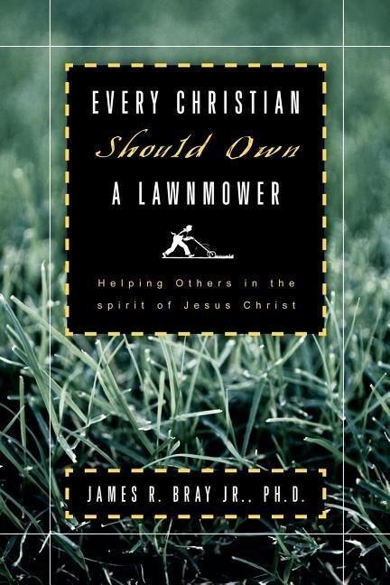 Every Christian Should Own a Lawnmower als Taschenbuch