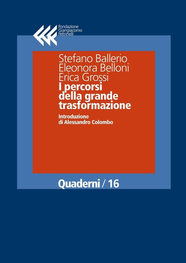I percorsi della grande trasformazione als eBook von Alessandro Colombo, Stefano Ballerio, Elenora Belloni, Erica Grossi - Fondazione Giangiacomo Feltrinelli