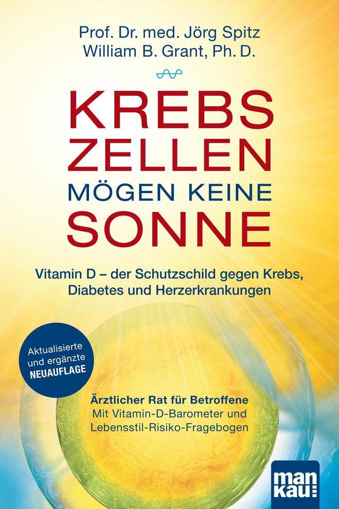 Krebszellen mögen keine Sonne. Vitamin D - der Schutzschild gegen Krebs, Diabetes und Herzerkrankungen als Buch