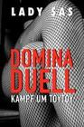 Domina Duell