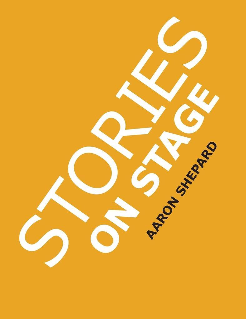 Stories on Stage als Taschenbuch von Aaron Shepard