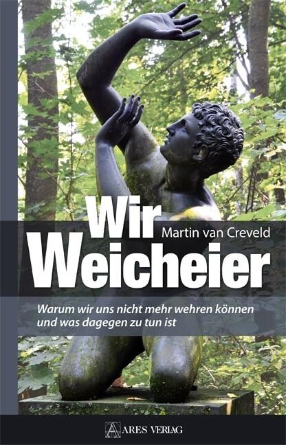 Wir Weicheier als Buch von Martin Van Creveld
