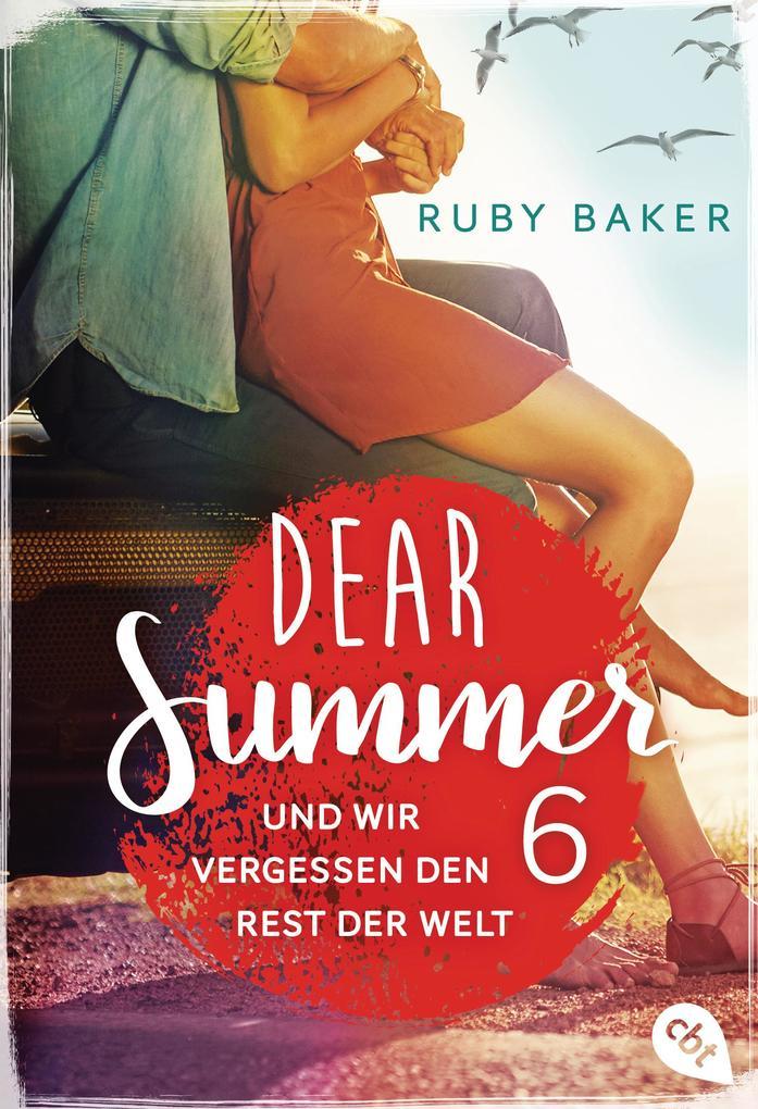 Dear Summer - Und wir vergessen den Rest der Welt als eBook