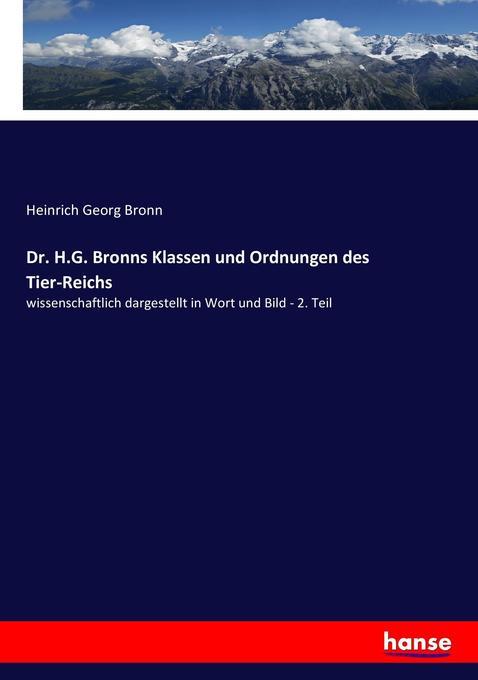 Dr. H.G. Bronns Klassen und Ordnungen des Tier-Reichs als Buch (kartoniert)