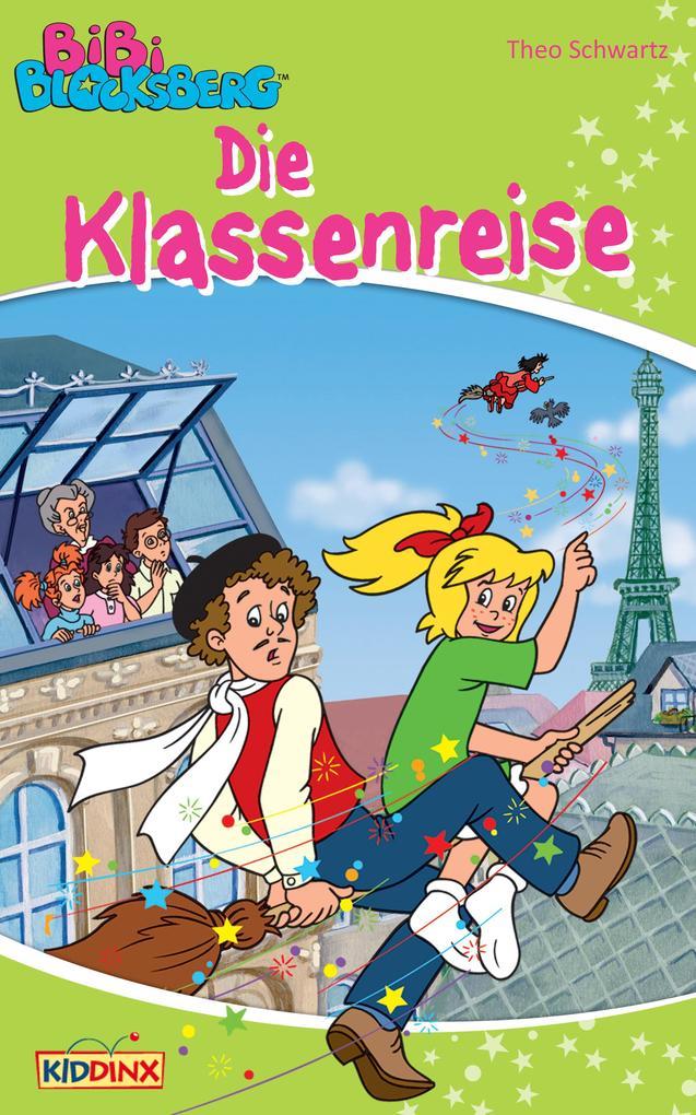 Bibi Blocksberg - Die Klassenreise als eBook