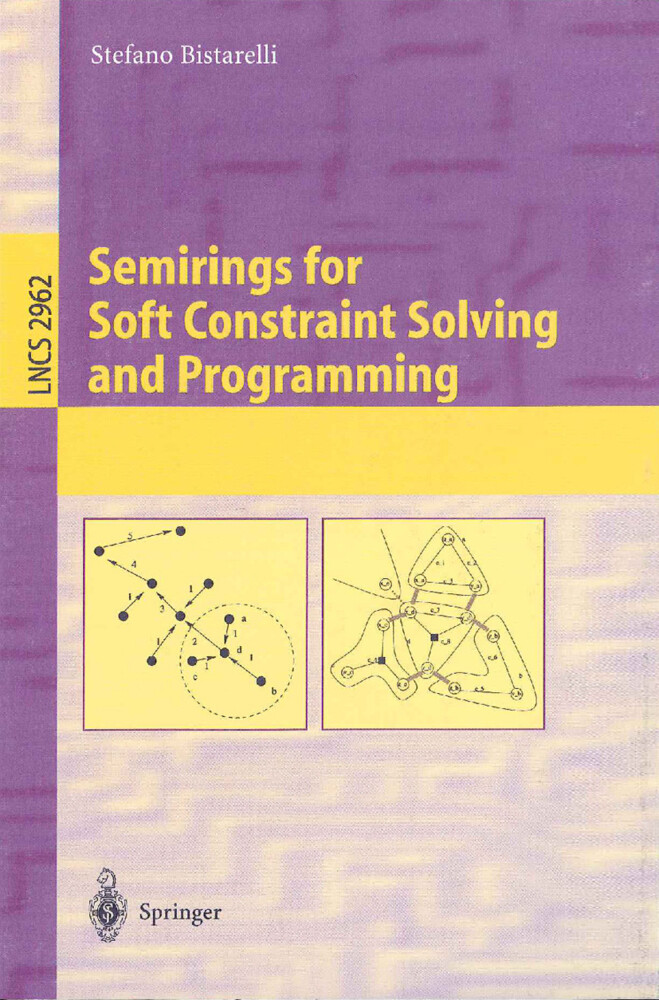 Semirings for Soft Constraint Solving and Programming als Buch