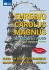 Euregio Carolus Magnus - Grenzen in Fluss