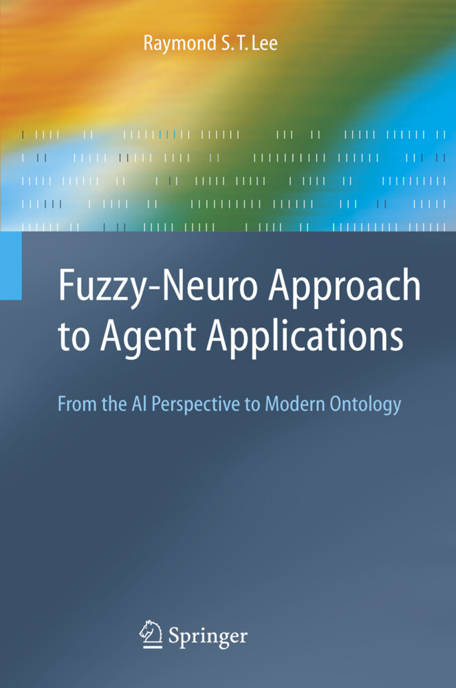Fuzzy-Neuro Approach to Agent Applications als Buch