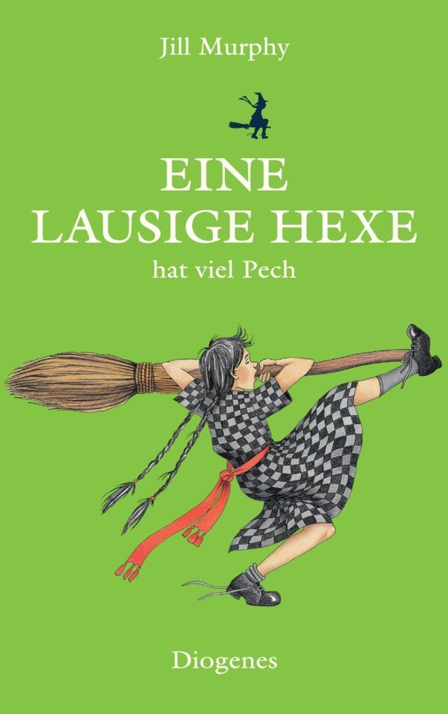 Eine lausige Hexe hat viel Pech als eBook