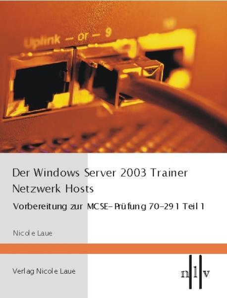 Der Windows Server 2003 Trainer. Netzwerk Hosts als Buch