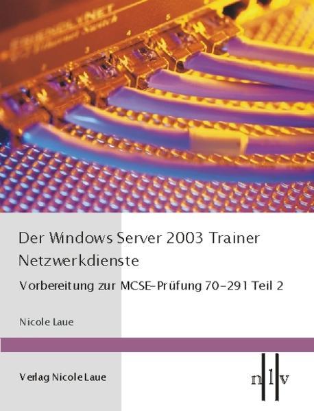 Der Windows Server 2003 Trainer. Netzwerkdienste als Buch